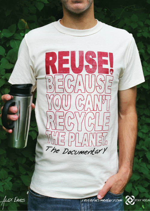 "Man wearing shirt that says ""Reuse! Because you can't recycle the planet"""