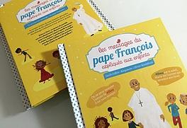 Les messages du pape François expliqués aux enfants