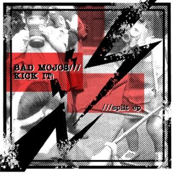 """Bad Mojos/Kick It- Split 7"""" Cover"""
