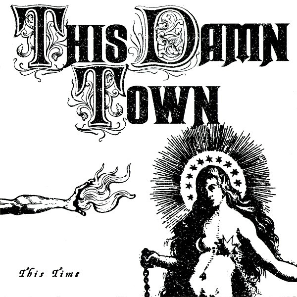 """This Damn Town 7"""" Cover"""