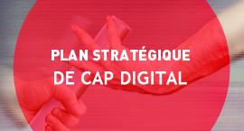 Plan stratégique de Cap Digital