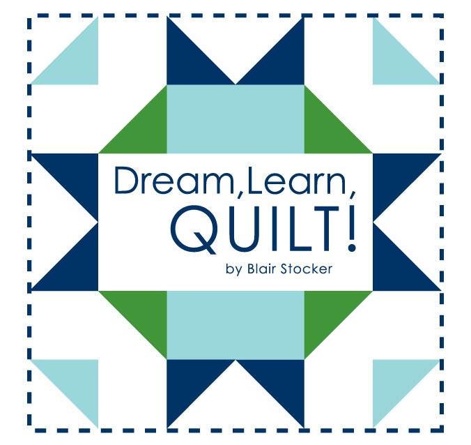 Dream, Learn Quilt! Online Class