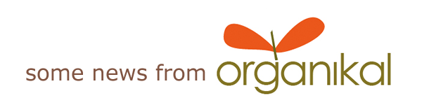some news from Organikal