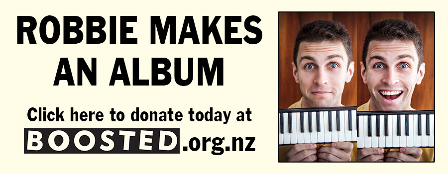 Robbie Makes an Album - donate today at boosted.org.nz
