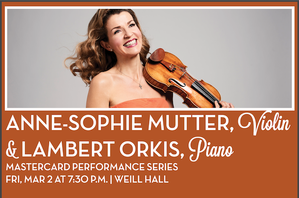 Anne-Sophie Mutter, violin & Lambert Orkis, piano