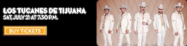 Los Tucanes de Tijuana – July 21