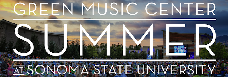 Green Music Center Summer 2017