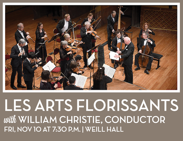 Les Arts Florissants with William Christie, conductor