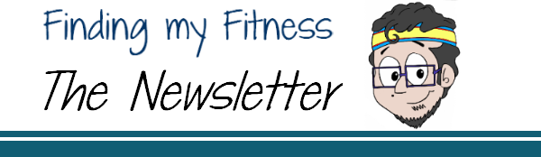 Finding My Fitness: The Newsletter