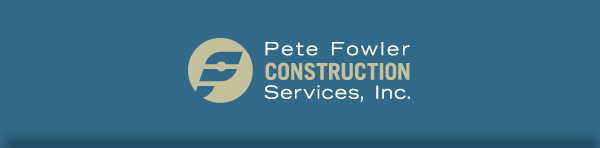 Pete Fowler Construction Services, Inc.