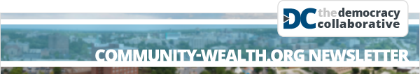 Community-wealth.org Newsletter: Raising Student Voices: Student Action for University Community Investment