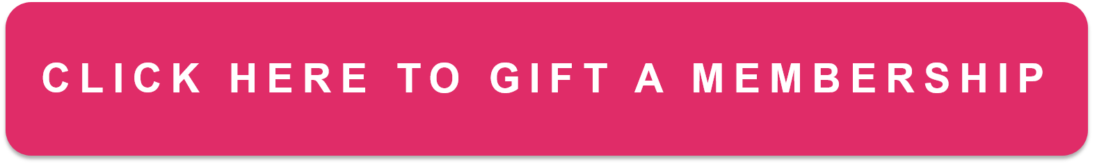 Click here to gift a membership