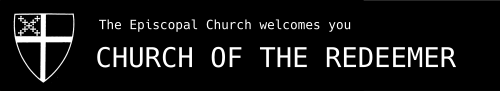 The Episcopal Chuch welcomes you: Church of the Redeemer