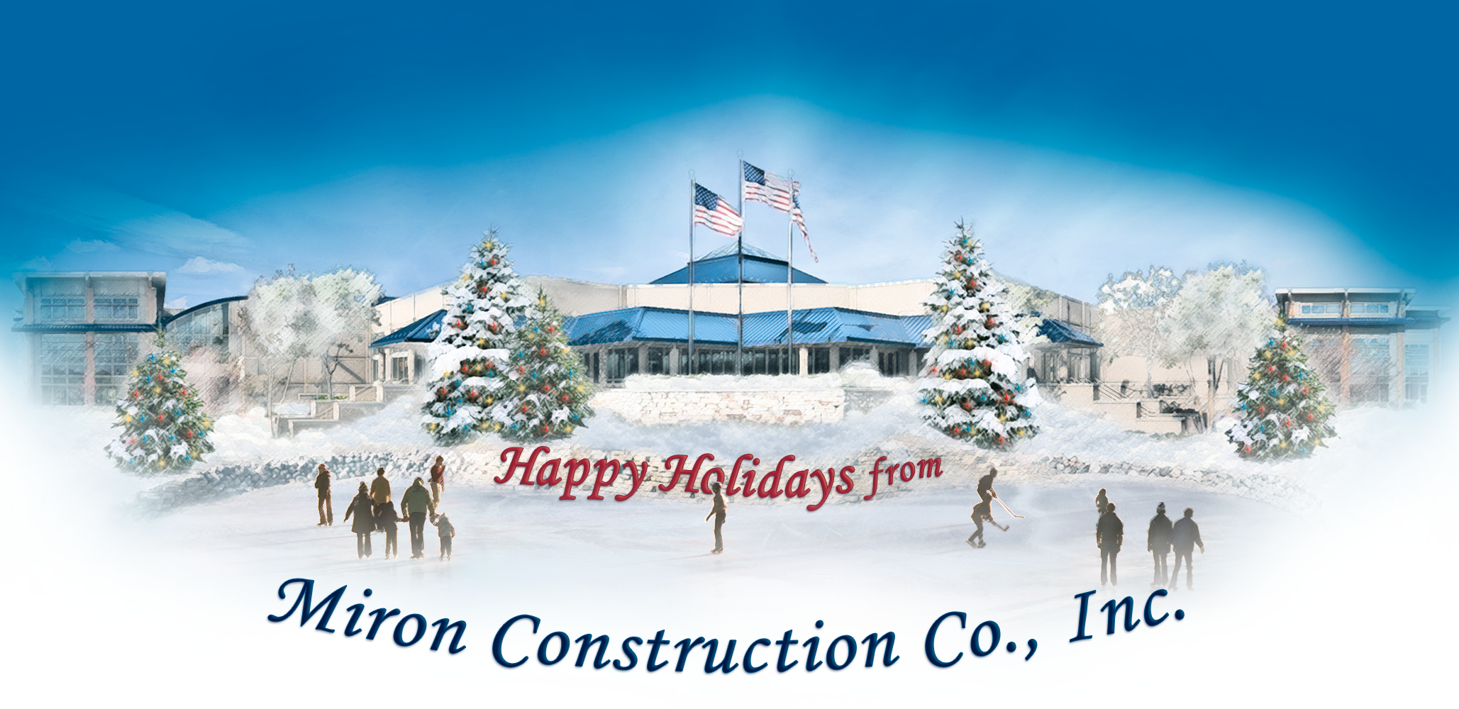 Happy Holidays from Miron Construction Co., Inc.