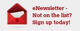 eNewsletter - Not on the list? Sign up today!