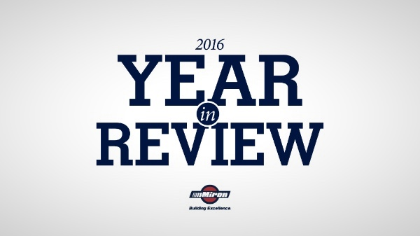 Miron Construction's 2016 Year In Review