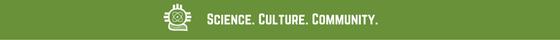 Science. Culture. Community.