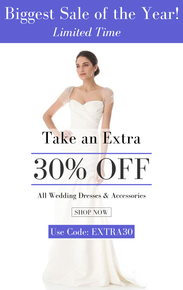 30% OFF Wedding Dresses & Accessories