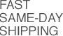 Fast Same-day Shipping