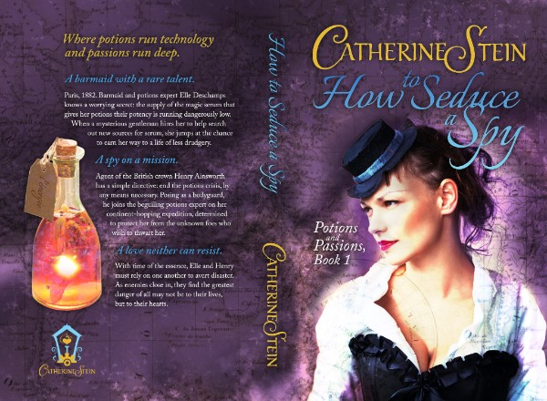 Cover image for How to Seduce a Spy by Catherine Stein, letting in blue and gold. Woman in black hat, white shirt, black corset on purple map background. Back cover shows glowing orange potion bottle and Catherine Stein logo