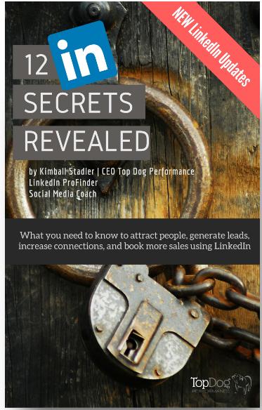 Kimball Stadler's 12 LinkedIn Secrets Revealed e-book