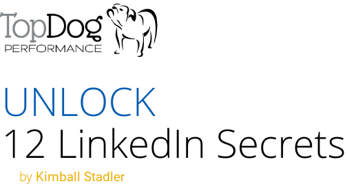 Top Dog Performance - 12 LinkedIn Secrets Revealed