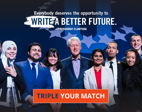 Everybody deserves the opportunity to WRITE A BETTER FUTURE. - PRESIDENT CLINTON