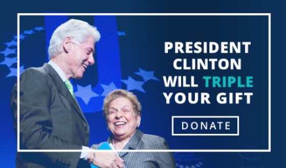 PRESIDENT CLINTON WILL TRIPLE YOUR GIFT
