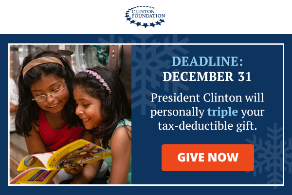 President Clinton will personally triple your tax-deductible gift.