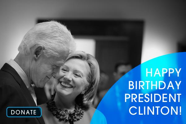 Happy Birthday President Clinton!