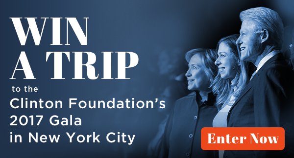 WIN A TRIP to the Clinton Foundation's 2017 Gala