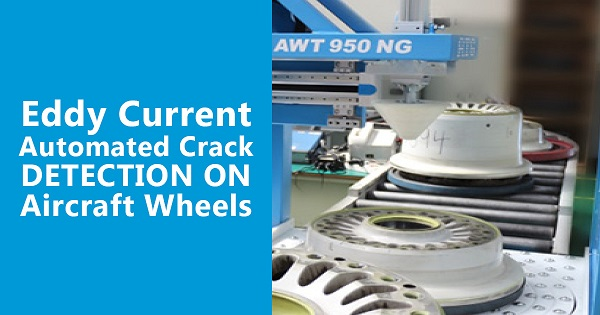 eddy current automated crack detection on aircraft wheels