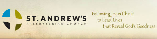 St. Andrew's Presbyterian Church - Stay Connected to the Life of Our Church!
