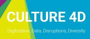 Culture 4D: Digitization, Data, Disruptions, Diversity
