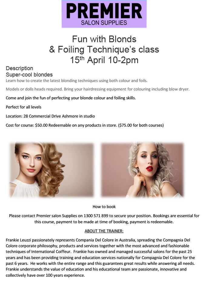 Fun with Blondes & Foiling Techniques Class. 15 April 10am-2pm with Frankie Leuzzi!
