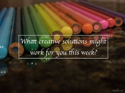 """picture of pencil crayons """"What creative solutions might work for you this week?"""""""