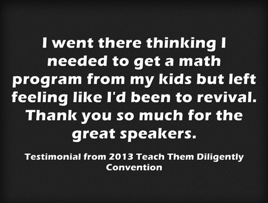 Testimonial from 2013 Teach Them Diligently Convention