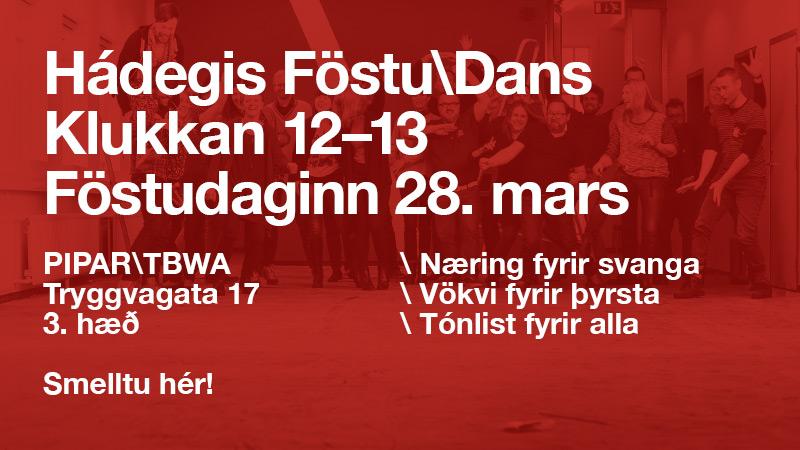 Hádegis Föstu\Dans, Tryggvagötu 17, föstudaginn 28. mars kl. 12–13.