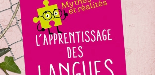 Ouvrage - Mythes et réalités : l'apprentissage des langues