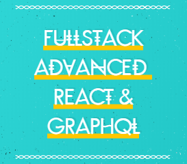 Fullstack Advanced React & GraphQL
