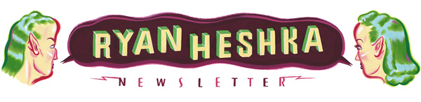 Ryan Heshka Newsletter sign up