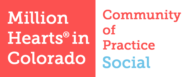 Million Hearts in Colorado Community of Practice Social