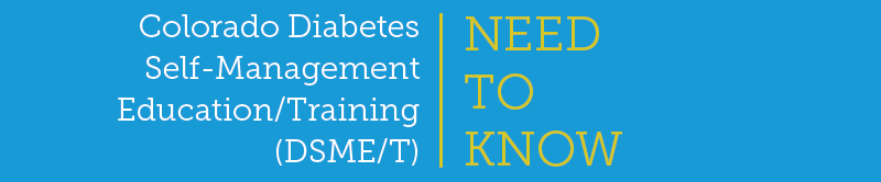 Colorado Diabetes Self-Management Education/Training (DSME/T) Monthly Meeting Follow Up