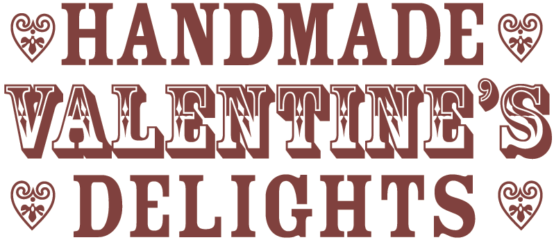 Handmade Valentine's Delights