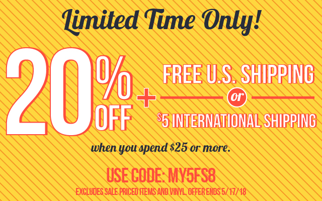 Spend $25, Get 20% Off + Free US or $5 International Shipping Code MY5FS8 Ends 5/17/18