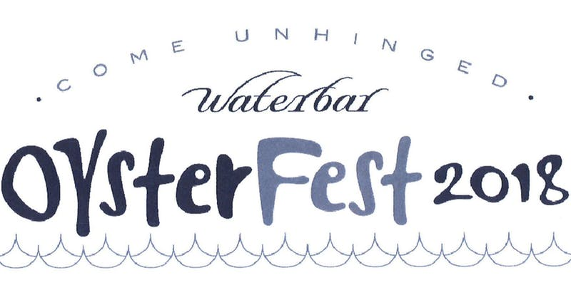 OysterFest 2018 at Waterbar!