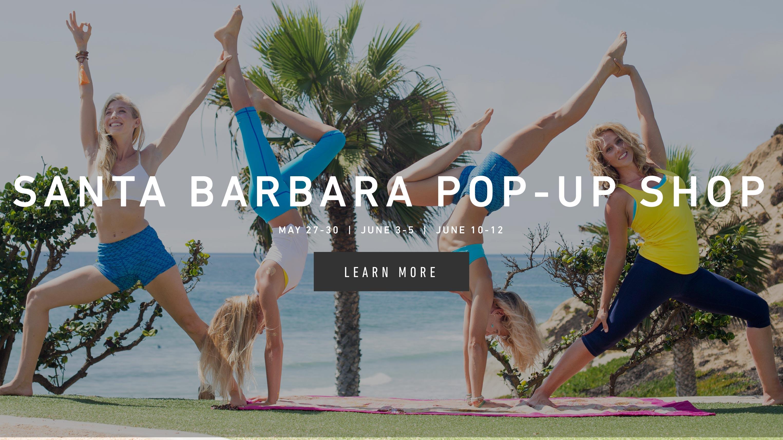 Santa Barbara Pop-Up Shop. May 27-30. June 3-5. June 10-12. Learn More.