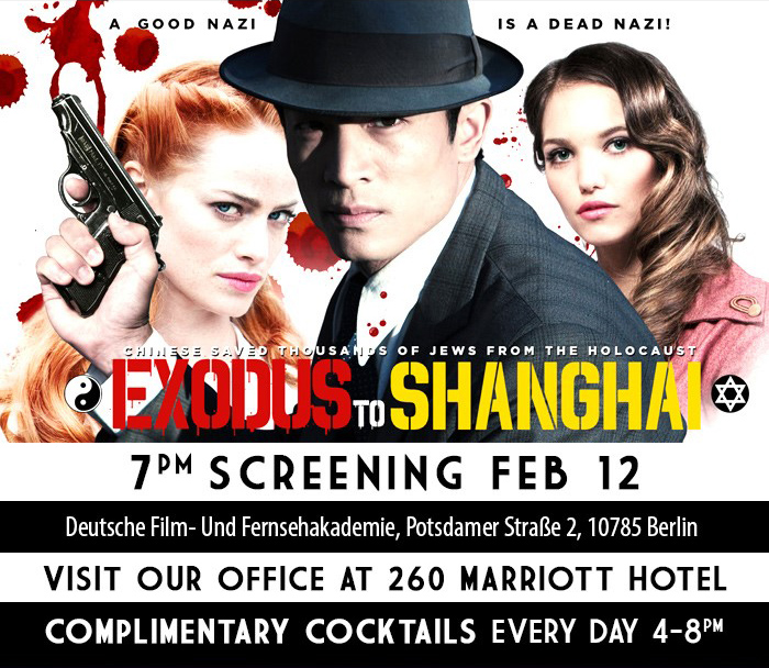 Exodus To Shanghai - A Good Nazi Is A Dead Nazi | 7PM screening Feb 12 - Deutsche Film- Und Fernsehakademie, Potsdamer Strasse 2, 10785 Berlin - Visit our office at 260 Marriott Hotel - complimentary cocktails every day 4-8PM