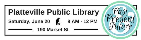 Photo: Platteville Public LIbrary - Past, Present & Future. June 20, 8am-12pm. 190 Market St.