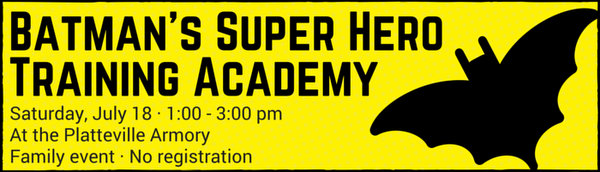 http://Photo: Batman's Super Hero Training Academy. July 18, 1-3pm. At the Platteville Armory. Family event, no registration.